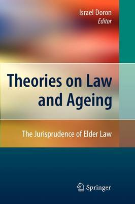 Theories on Law and Ageing: The Jurisprudence of Elder Law