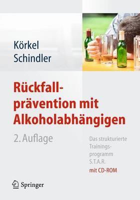 Ruckfallpravention Mit Alkoholabhangigen: Das Strukturierte Trainingsprogramm S.T.A.R.