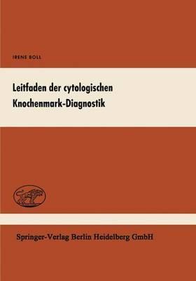 Leitfaden Der Cytologischen Knochenmark-Diagnostik