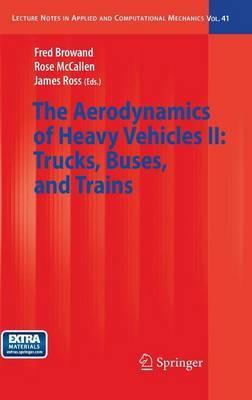 The Aerodynamics of Heavy Vehicles II: Trucks, Buses, and Trains