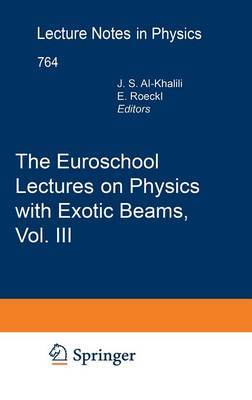 The Euroschool Lectures on Physics with Exotic Beams: v. 3