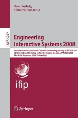 Engineering Interactive Systems: Second Conference on Human-Centered Software Engineering, HCSE 2008 and 7th International Workshop on Task Models and Diagrams, TAMODIA 2008, Pisa, Italy, September 25-26, 2008 : Proceedings: 2008