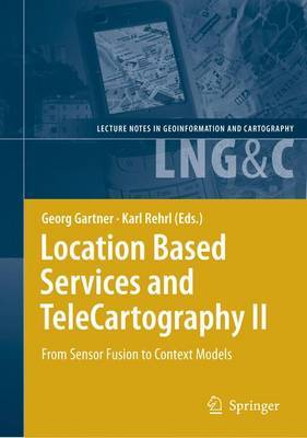 Location Based Services and Telecartography: from Sensor Fusion to Context Models