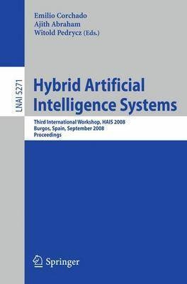 Hybrid Artificial Intelligence Systems: Third International Workshop, HAIS 2008, Burgos, Spain, September 24-26, 2008, Proceedings