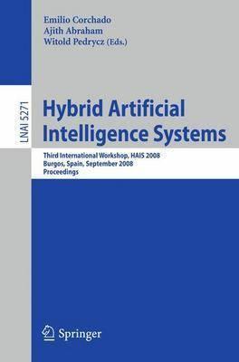 Hybrid Artificial Intelligence Systems: Third International Workshop, HAIS 2008, Burgos, Spain, September 24-26, 2008 : Proceedings