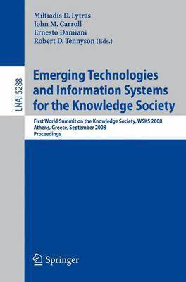 Emerging Technologies and Information Systems for the Knowledge Society: First World Summit on the Knowledge Society, WSKS 2008, Athens, Greece, September 24-26, 2008 : Proceedings