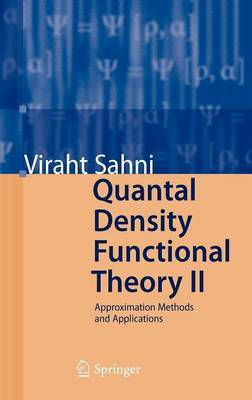 Quantal Density Functional Theory: Approximation Methods and Applications: Pt. 2