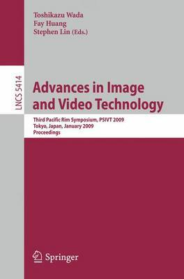 Advances in Image and Video Technology: Third Pacific RIM Symposium, PSIVT 2009, Tokyo, Japan, January 13-16, 2009. Proceedings
