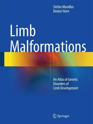 Limb Malformations: An Atlas of Genetic Disorders of Limb Development