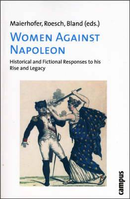 Women Against Napoleon: Historical and Fictional Responses to His Rise and Legacy