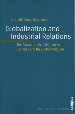Globalisation and Industrial Relations: The Pharmaceutical Industry in Germany and the United Kingdom