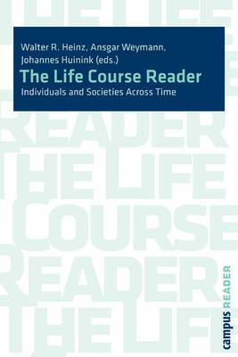 The Life Course Reader: Individuals and Societies Across Time