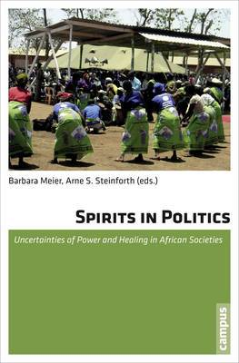 Spirits in Politics: Uncertainties of Power and Healing in African Societies