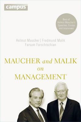 Maucher and Malik on Management: Maxims of Corporate Management-best of Helmut Maucher's Speeches, Essays and Interviews