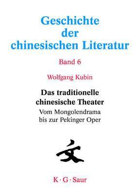 Das Traditionelle Chinesische Theater: Vom Mongolendrama Bis Zur Pekinger Oper