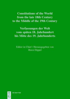 Constitutions of the World from the Late 18th Century to the Middle of the 19th Century, Part I, National Constitutions