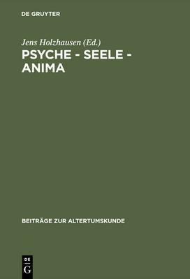 Psyche - Seele - Anima: Festschrift F r Karin Alt
