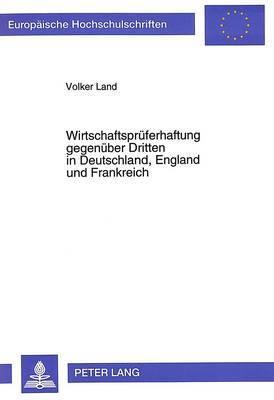 Wirtschaftsprueferhaftung Gegenueber Dritten in Deutschland, England Und Frankreich