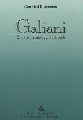 Galiani: Oekonom, Soziologe, Philosoph