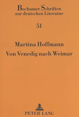 Von Venegig Nach Weimar: Eine Entwicklungsgeschichte Paradigmatischen Kunstlertums