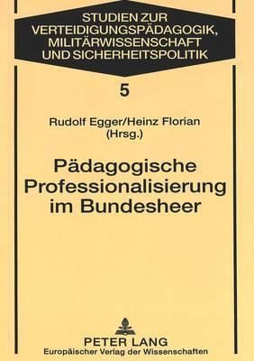 Padagogosche Professionalisierung Im Bundesheer: Dokumentation Und Reflexion Des Oadak-Sonderstudienganges Wehrpadagogisches Management
