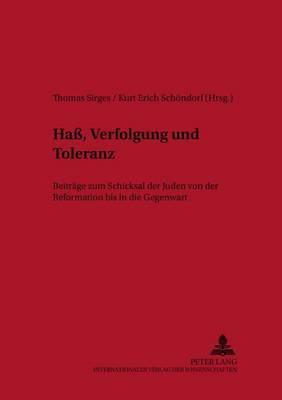 Ha, Verfolgung Und Toleranz: Beitraege Zum Schicksal Der Juden Von Der Reformation Bis in Die Gegenwart