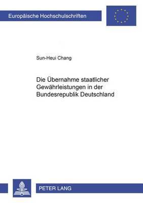 Die Uebernahme Staatlicher Gewaehrleistungen in Der Bundesrepublik Deutschland