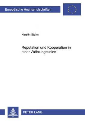 Reputation Und Kooperation in Einer Waehrungsunion