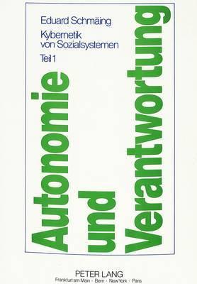Autonomie Und Verantwortung: Kybernetik Von Sozialsystemen
