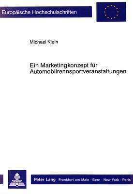Ein Marketingkonzept Fuer Automobilrennsportveranstaltungen