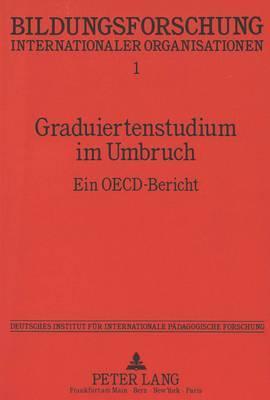 Graduiertenstudium Im Umbruch: Ein OECD-Bericht