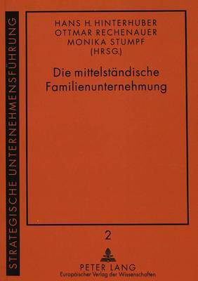 Die Mittelstaendische Familienunternehmung: Die Integration Der Beiden Subsysteme Familie Und Unternehmen in Den 90er Jahren