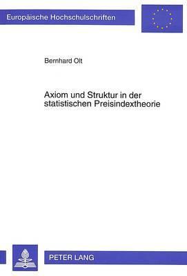Axiom Und Struktur in Der Statistischen Preisindextheorie