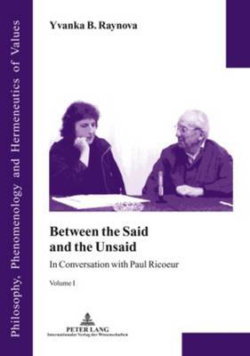 Between the Said and the Unsaid: In Conversation with Paul Ricoeur- Volume I