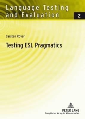 Testing ESL Pragmatics: Development and Validation of a Web-based Assessment Battery