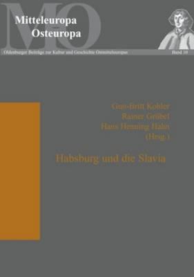 Habsburg Und Die Slavia