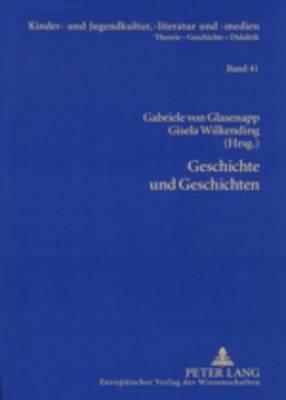 Geschichte Und Geschichten: Die Kinder- Und Jugendliteratur Und Das Kulturelle Und Politische Gedaechtnis