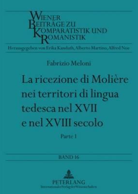 La Ricezione Di Moliaere Nei Territori Di Lingua Tedesca Nel XVII E Nel XVIII Secolo