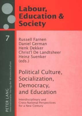 Political Culture, Socialization, Democracy, and Education: Interdisciplinary and Cross-National Perspectives for a New Century