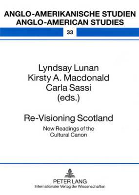 Re-Visioning Scotland: New Readings of the Cultural Canon