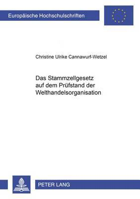 Das Stammzellgesetz Auf Dem Pruefstand Der Welthandelsorganisation
