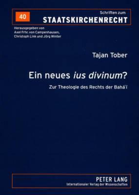Ein Neues -Ius Divinum-?: Zur Theologie Des Rechts Der Baha I