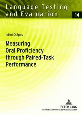 Measuring Oral Proficiency through Paired-Task Performance