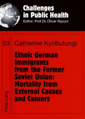 Ethnic German Immigrants from the Former Soviet Union: Mortality from External Causes and Cancers