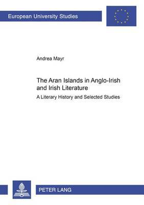 Aran Islands in Anglo-Irish and Irish Literature: A Literary History and Selected Studies