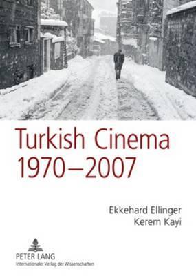 Turkish Cinema, 1970-2007: A Bibliography and Analysis