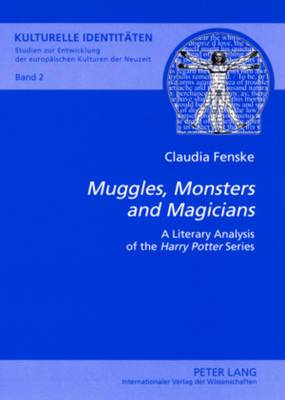 Muggles, Monsters and Magicians : A Literary Analysis of the  Harry Potter  Series