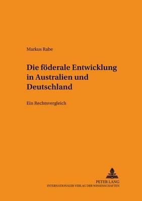 Die Foederale Entwicklung in Australien Und Deutschland: Ein Rechtsvergleich