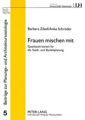 Frauen Mischen Mit: Qualitaetskriterien Fuer Die Stadt- Und Bauleitplanung