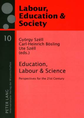 Education, Labour & Science: Perspectives for the 21st Century
